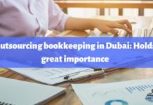 Outsourcing Bookkeeping in Dubai: Holds Great Importance